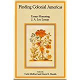 Finding Colonial Americas: Essays Honoring J.A. Leo Lemay