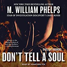 Don't Tell a Soul Audiobook by M. William Phelps Narrated by Jonathan Yen