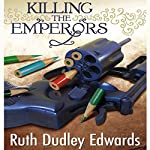 Killing the Emperors: A Jack Troutbeck - Robert Amiss Mystery, Book 12 | Ruth Dudley Edwards
