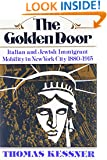 The Golden Door: Italian and Jewish Immigrant Mobility in New York City 1880-1915