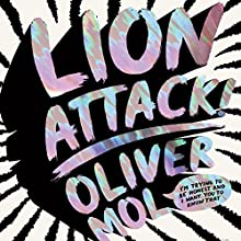 Lion Attack! (       UNABRIDGED) by Oliver Mol Narrated by Oliver Mol