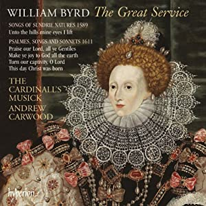 Byrd: The Great Service (The Cardinall's Musick/ Andrew Carwood) (Hyperion: CDA67937)