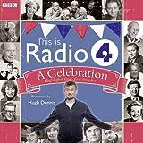 BBC This is Radio 4: A Celebration (BBC Audio)