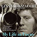 My Life in Focus: A Photographer's Journey with Elizabeth Taylor and the Hollywood Jet Set Audiobook by Gianni Bozzacchi, Joey Tayler Narrated by James Killavey