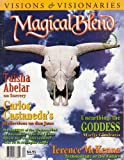 img - for Magical Blend (October 1993) Interviews: Terence McKenna, Countdown to 2012; Richard Tarnas, Ego Death; Father Benedict Ramsden, Alt Mental Health; Taisha Abelar, Sorcery; Marija Gimbutas, Unearthing the Goddess; Carlos Castaneda, Don Juan (Issue 40) book / textbook / text book