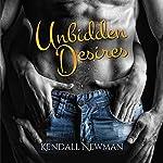 Unbidden Desires   Kendall Newman