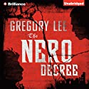 The Nero Decree (       UNABRIDGED) by Gregory Lee Narrated by Dick Hill
