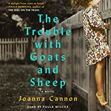 The Trouble with Goats and Sheep: A Novel Audiobook by Joanna Cannon Narrated by Paula Wilcox