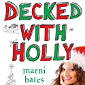 Decked with Holly Audiobook by Marni Bates Narrated by MacLeod Andrews, Cassandra Morris