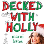 Decked with Holly | Marni Bates