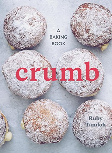 Crumb: A Baking Book by Ruby Tandoh