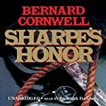 Sharpe's Honor: Book XVI of the Sharpe Series (       UNABRIDGED) by Bernard Cornwell Narrated by Frederick Davidson