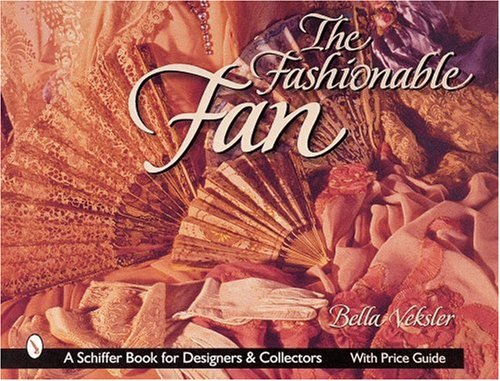 The Fashionable Fan (Schiffer Book for Collectors and Designers)