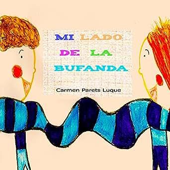 Mi lado de la bufanda: Cuento Infantil sobre la amistad (Spanish