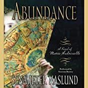 Abundance: A Novel of Marie Antoinette | [Sena Jeter Naslund]