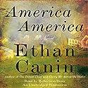 America America: A Novel Hörbuch von Ethan Canin Gesprochen von: Robertson Dean