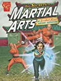 img - for The Secrets of Martial Arts: An Isabel Soto History Adventure (Graphic Expeditions) book / textbook / text book