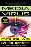 Media Virus! Hidden Agendas in Popular Culture (0345397746) by Rushkoff, Douglas
