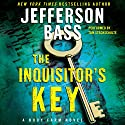 The Inquisitor's Key: A Body Farm Novel, Book 7 Audiobook by Jefferson Bass Narrated by Tom Stechschulte