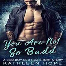 You Are Not So Badd Audiobook by Kathleen Hope Narrated by Theresa Stephens