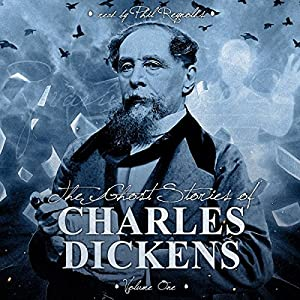The Ghost Stories of Charles Dickens, Vol 1 Audiobook