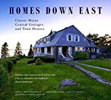 img - for Homes Down East; Classic Maine Coastal Cottages and Town Houses book / textbook / text book