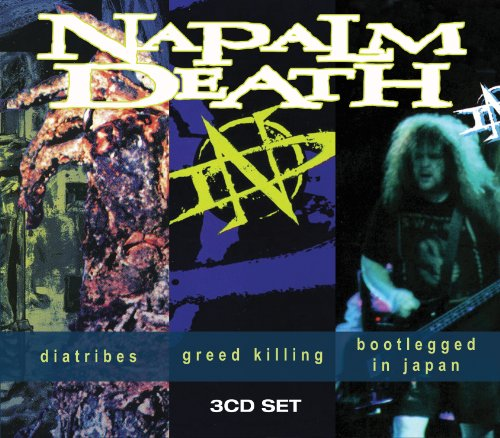 Napalm Death - Diatribes / Greed Killing / Bootlegged In Japan - Zortam Music