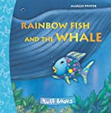 Marcus Pfister Rainbow Fish and the Whale (Tuff Books)