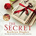 The Secret: The Number One Best-Selling Author of The Letter Hörbuch von Kathryn Hughes Gesprochen von: Rachel Atkins