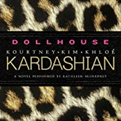 Dollhouse: A Novel | [Kim Kardashian, Kourtney Kardashian, Khloe Kardashian]