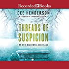 Threads of Suspicion Hörbuch von Dee Henderson Gesprochen von: Johanna Parker