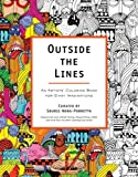 Outside the Lines: An Artists' Coloring Book for Giant Imaginations