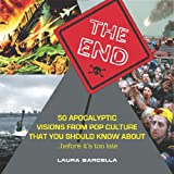 The End: 50 Apocalyptic Visions From Pop Culture That You Should Know About...Before It's Too Late