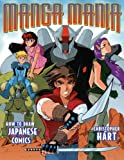 Manga Mania: How To Draw Japanese Cartoons (Turtleback School & Library Binding Edition) (0613493362) by Hart, Christopher