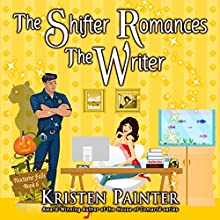 The Shifter Romances the Writer: Nocturne Falls, Book 6 Audiobook by Kristen Painter Narrated by B.J. Harrison