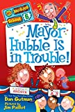 My Weirder School #: Mayor Hubble is in Trouble!