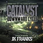 Catalyst Downward Cycle | J K Franks