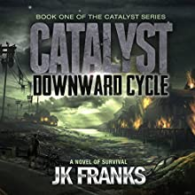 Catalyst Downward Cycle Audiobook by J K Franks Narrated by Steven Varnum