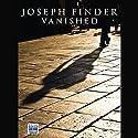 Vanished Hörbuch von Joseph Finder Gesprochen von: Holter Graham