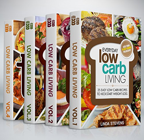 Low Carb Living Cookbook Box Set: Low Carb Recipes for Breakfast, Lunch, Dinner, Snacks, Desserts And Slow Cooker by Linda Stevens