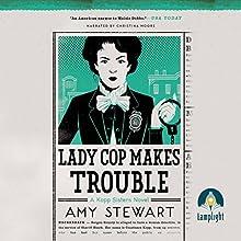 Lady Cop Makes Trouble   Livre audio Auteur(s) : Amy Stewart Narrateur(s) : Christina Moore