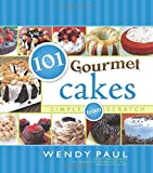 101 Gourmet Cakes Simply from Scratch (101 Gourmet Cookbooks)