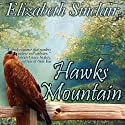Hawks Mountain (       UNABRIDGED) by Elizabeth Sinclair Narrated by Julie Williams