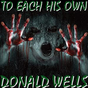 To Each His Own | [Donald Wells]