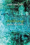 img - for Walking Made My Path by Judith Laikin Elkin (2011-08-25) book / textbook / text book