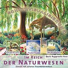 Im Reich der Naturwesen Hörbuch von Elena Fornol Gesprochen von: Doris Rupprecht