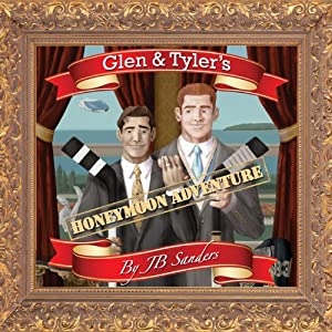 Glen & Tyler's Honeymoon Adventure Audiobook