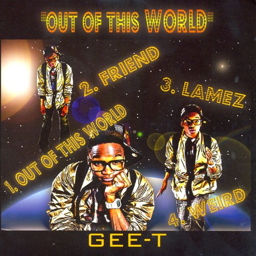 Gee-T - Out of This World