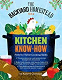 img - for The Backyard Homestead Book of Kitchen Know-How: Field-to-Table Cooking Skills book / textbook / text book