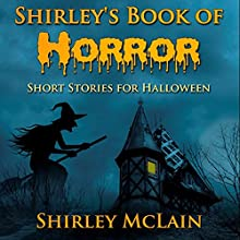 Shirley's Book of Horror (       UNABRIDGED) by Shirley McLain Narrated by D. Gaunt